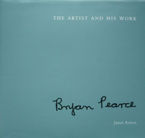 Signed Copy Bryan Pearce The Artist and his Work